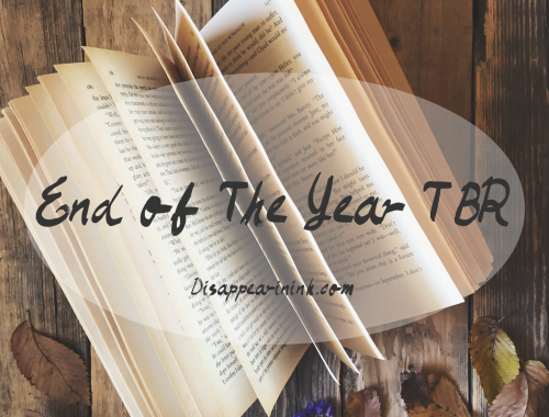 My End Of The Year TBR List 2018 | disappearinink.com