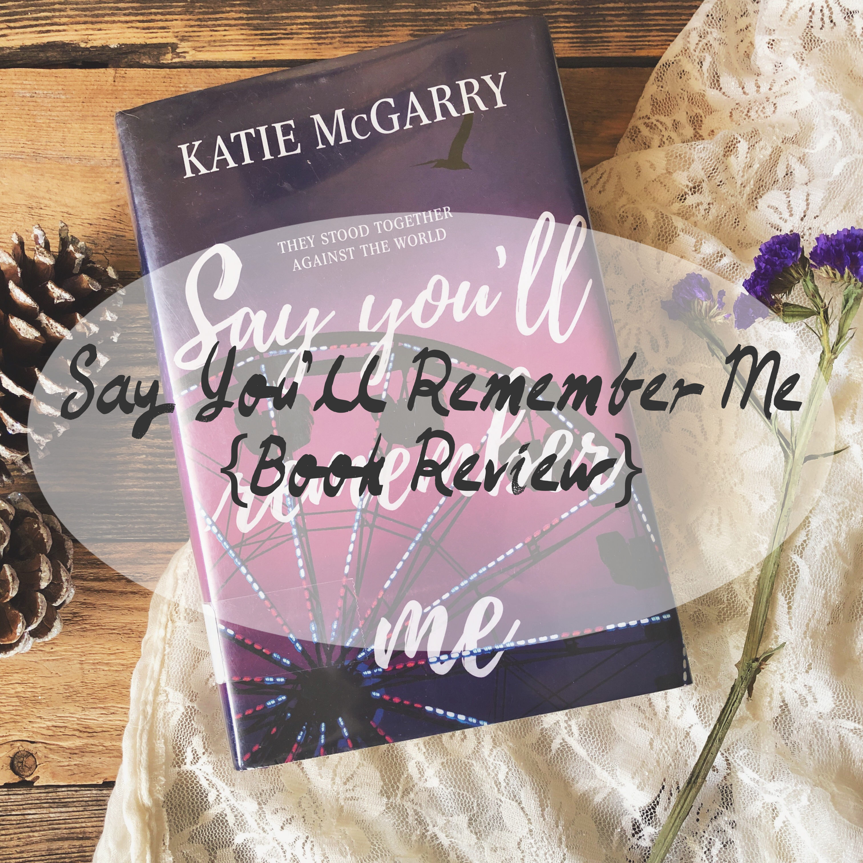 {Review} Say You'll Remember Me by Katie McGarry
