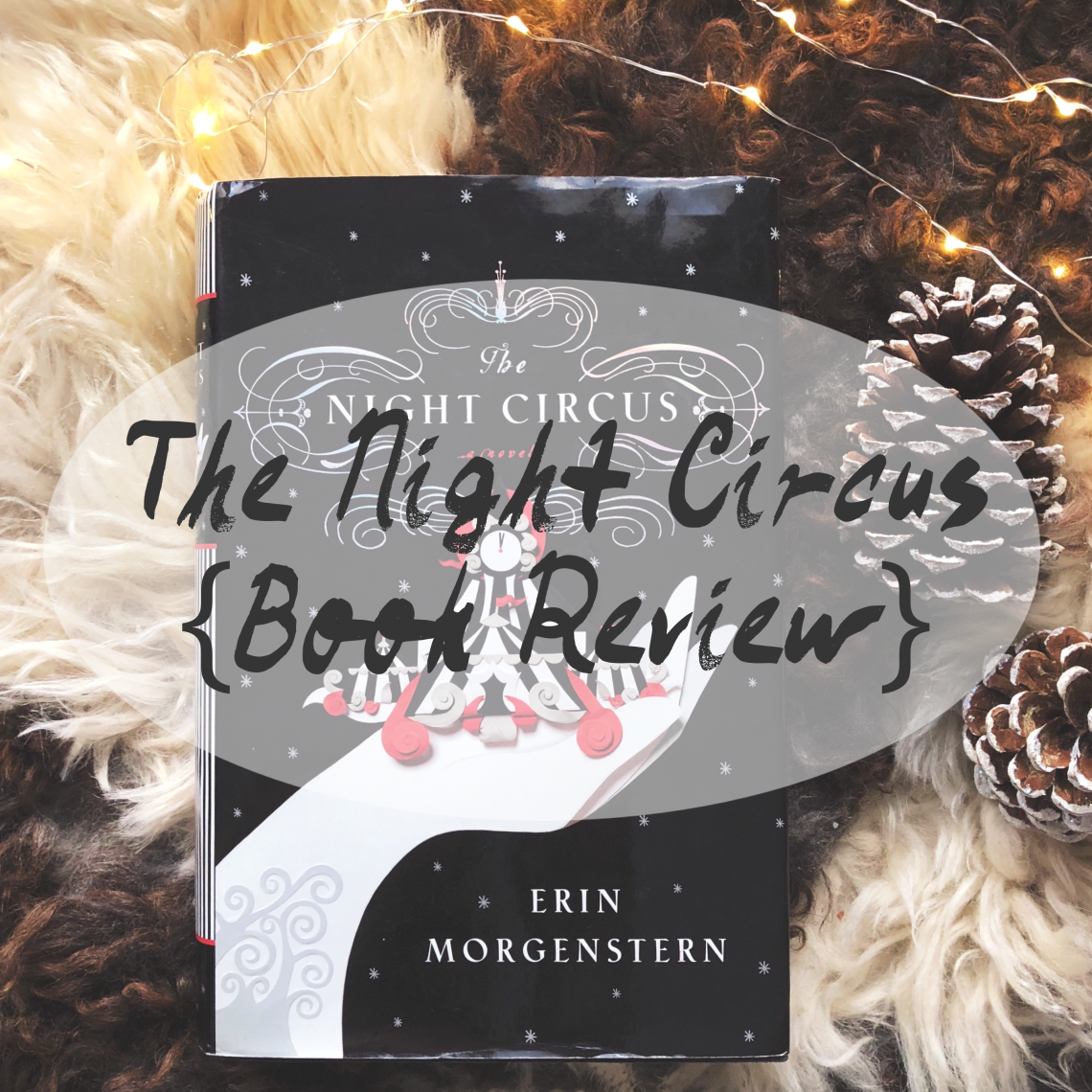 The Night Circus Book Review | disappearinink.com