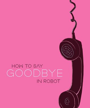 How To Say Goodbye in Robot Book Review | disappearinink.com