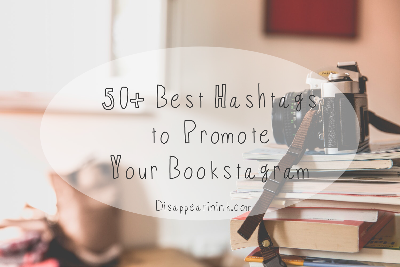 50+ Best Hashtags To Promote Your Bookstagram