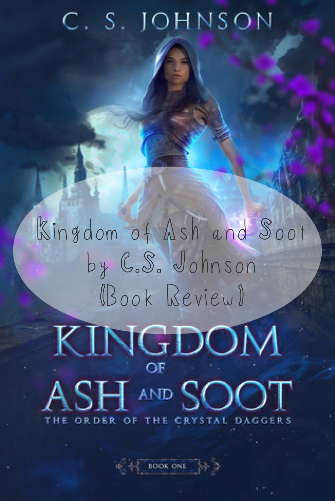 {Review} Kingdom of Ash and Soot by C.S. Johnson | disappearinink.com