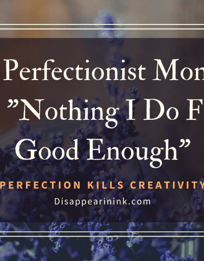 "The Perfectionist Monster, Or ""Nothing I Do Feels Good Enough"" 