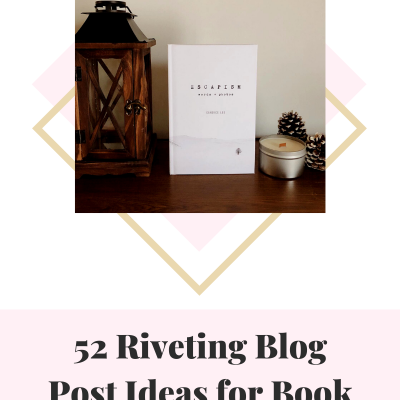 52 Riveting Blog Post Ideas for Book Bloggers